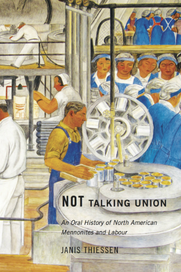 Not Talking Union: An Oral History of North American Mennonites and Labour, book cover