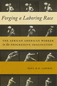 Forging a Laboring Race, book cover, photo supplied