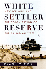White Settler Reserve: New Iceland and the Colonization of the Canadian West book cover, photo supplied