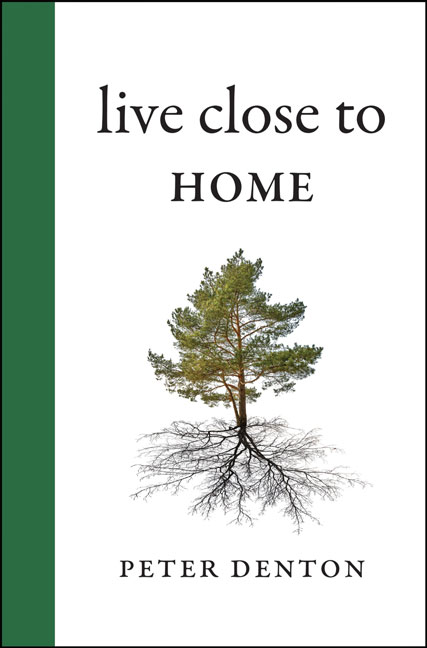 Live Close to Home book cover, photo supplied
