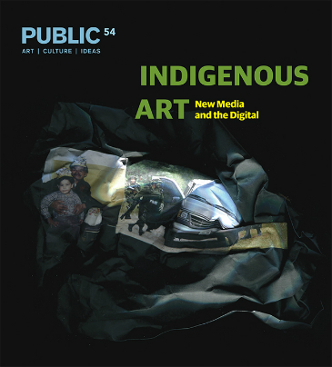 PUBLIC 54: Indigenous Art - New Media and the Digital book cover